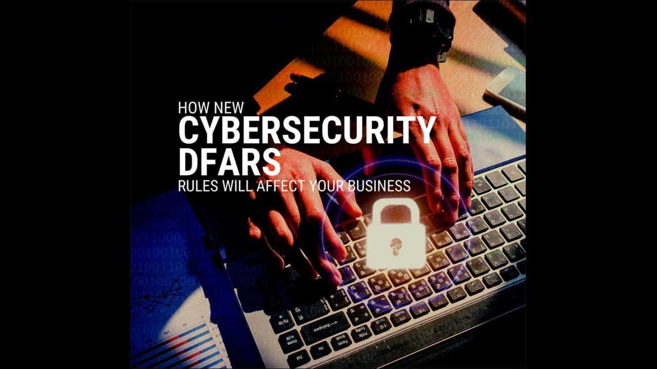 New Cybersecurity DFARS